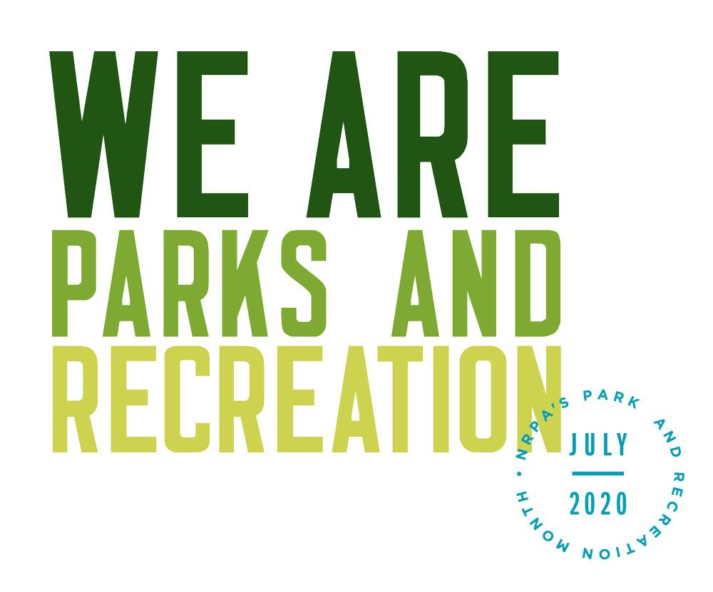 "2020 Parks & Recreation Month Logo ""We are parks & recreation"""