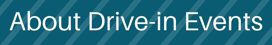 About Drive-in Events Header