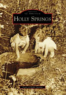 Images of America: Holly Springs Book Cover